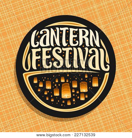 Vector Logo For Sky Lantern Festival, Round Sign With Many Flying Paper Balloons With Burning Candle