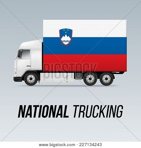 Symbol Of National Delivery Truck With Flag Of Slovenia. National Trucking Icon And Slovene Flag