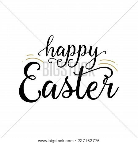 Happy Easter Lettering. Creative Inscription With Splashes Between Words. Handwritten Text, Calligra