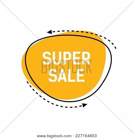 Super Sale Lettering On Yellow Irregular Circle With Dotted Lines And Arrows. Inscription Can Be Use