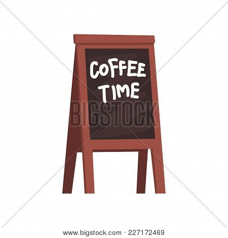 Blackboard With Inscription Coffee Time, Wooden Movable Board For Menu Cartoon Vector Illustration I