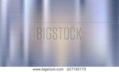 Metal Background With Texture And Rivets. Riveted Metal Sheets With Reflections And Blurred Reflecti