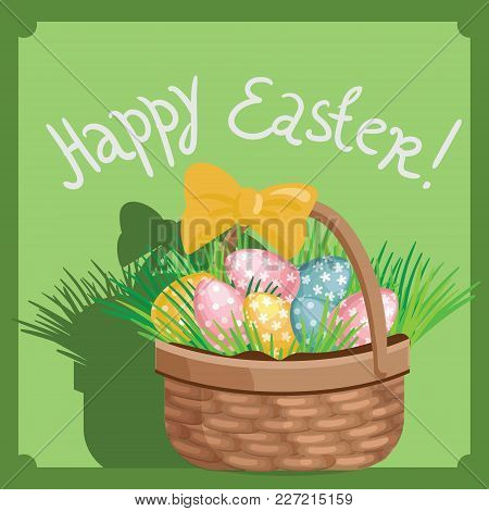 Template Vector Card With Realistic Eggs And Grass, . Handwriting Inscription Happy Easter. Bright B