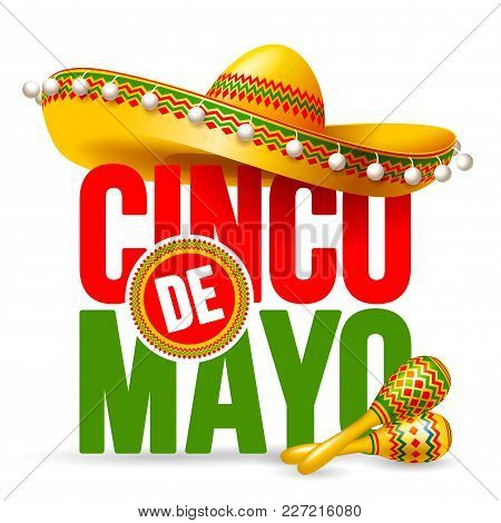 Cinco De Mayo Emblem Design With Lettering, Sombrero And Maracas - Symbols Of Holiday. Isolated On W