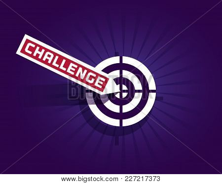 Motivation Quote Challenge. Inspiration Word. Challenging Icon. Typography Poster Concept. Idea For