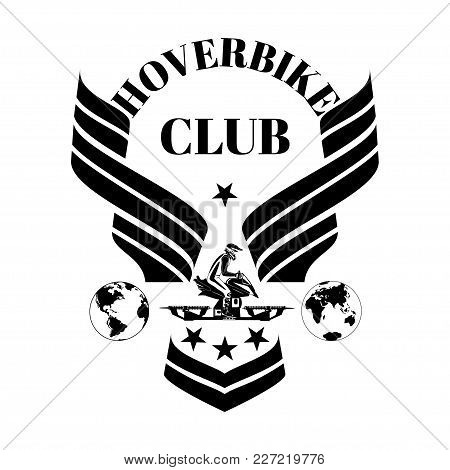 Hoverbike Club Vector Design Template With Hover Bike Rider Riding Extreme Sports Machine, Planet Ea