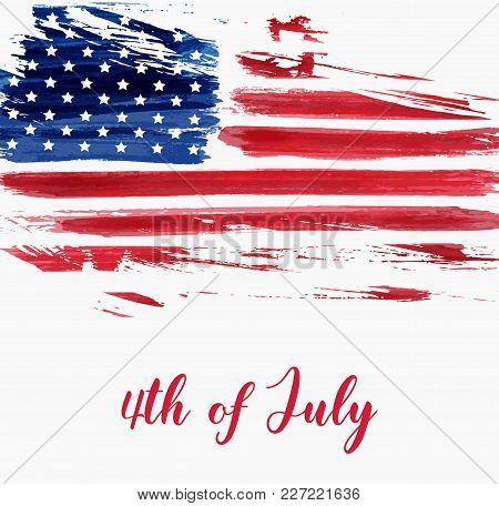 Usa Independence Day Background. Happy 4th Of July. Vector Abstract Grunge Brushed Flag With Text. T