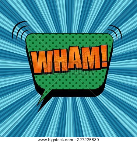 Comic Bright Wham Wording Template With Green Speech Bubble Sound And Dotted Effects On Radial Backg