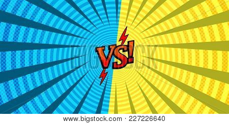 Comic Book Versus Background With Rays Circles And Opposite Blue And Yellow Sides. Vector Illustrati