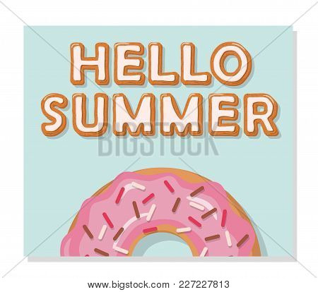 Hello Summer Poster. Melting Sweets. Vector Illustration