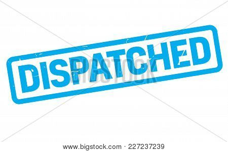Dispatched Stamp. Typographic Label, Stamp Or Logo