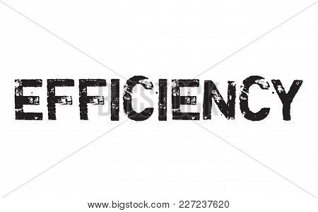 Efficiency Stamp. Typographic Label, Stamp Or Logo