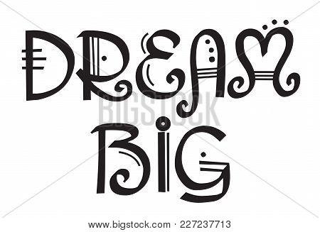 Dream Big Stamp. Typographic Label, Stamp Or Logo