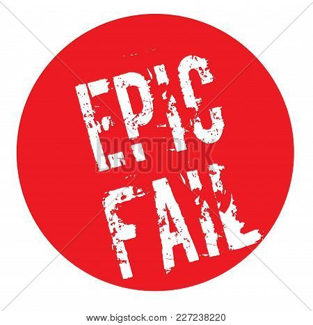 Epic Fail Stamp. Typographic Label, Stamp Or Logo