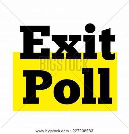 Exit Poll Stamp. Typographic Label, Stamp Or Logo