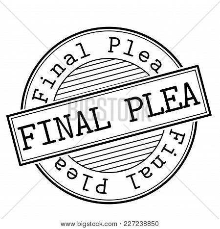 Final Plea Stamp. Typographic Label, Stamp Or Logo