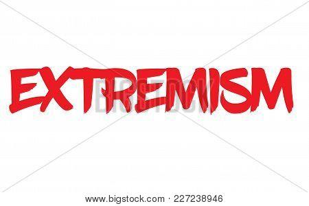 Extremism Stamp. Typographic Label, Stamp Or Logo