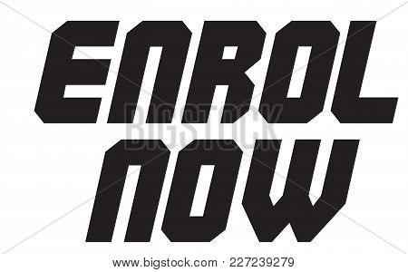 Enrol Now Stamp. Typographic Label, Stamp Or Logo