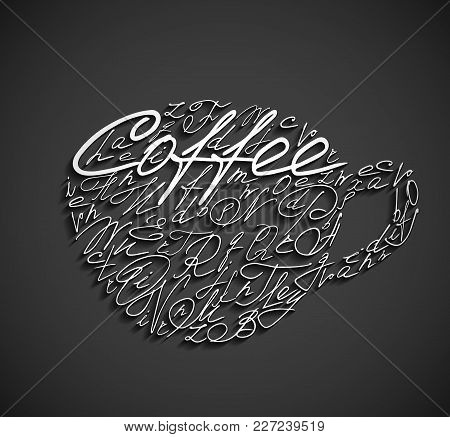 Coffee Cup Painted In White Letters, Handwritten Font On A Dark Background. For Logo And Menu Design