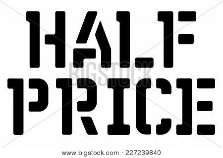Half Price Typographic Stamp. Typographic Sign, Badge Or Logo.