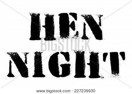 Hen Night Typographic Stamp. Typographic Sign, Badge Or Logo.