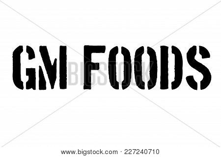 Gm Foods Stamp. Typographic Sign, Stamp Or Logo