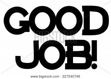 Good Job Stamp. Typographic Sign, Stamp Or Logo