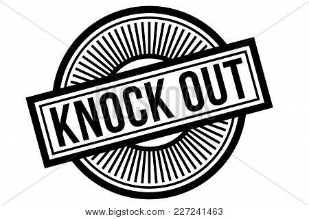 Knock Out Typographic Stamp. Typographic Sign, Badge Or Logo.
