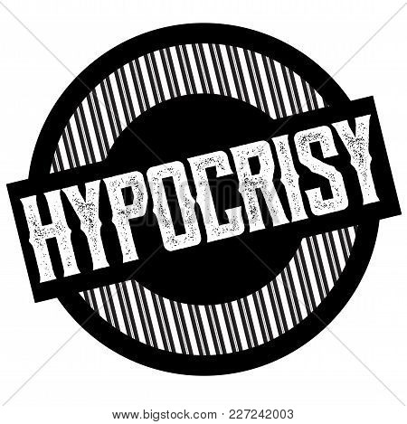 Hypocrisy Typographic Stamp. Typographic Sign, Badge Or Logo
