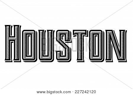 Houston Typographic Stamp. Typographic Sign, Badge Or Logo