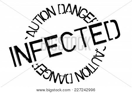 Infected Typographic Stamp. Typographic Sign, Badge Or Logo