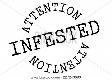 Infested Typographic Stamp. Typographic Sign, Badge Or Logo