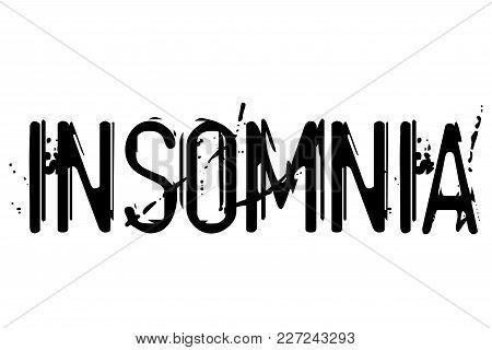 Insomnia Typographic Stamp. Typographic Sign, Badge Or Logo