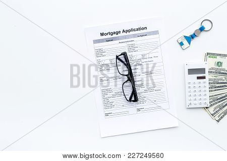 Mortgage Application On White Background Top View.