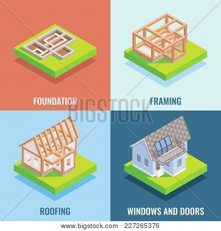 Cottage Construction Vector Flat Isometric Poster, Banner Set. Foundation, Framing, Roofing, Windows