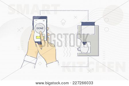 Vector Illustration Of Hands Using Smartphone And Controlling Smart Coffee Maker On Kitchen.