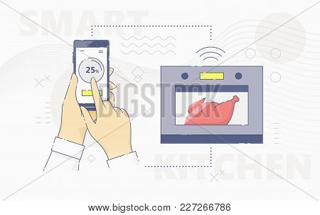Vector Illustration Of Hands Using Smartphone And Controlling Smart Oven On Kitchen.
