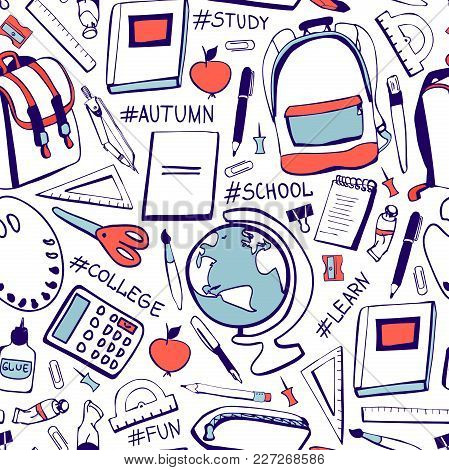 Vector Seamless Pattern Back To School. Hand Drawn Doodle School Supplies And Handwritten Hashtags I