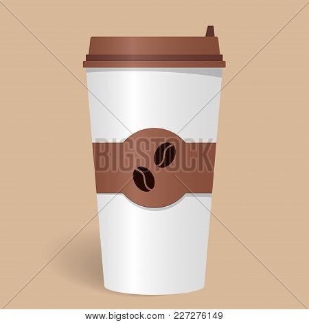 Realistic Paper Coffee Cup With Lid And Emblem With Coffee Beans. Take-away Coffee. Coffee To Go. Ve