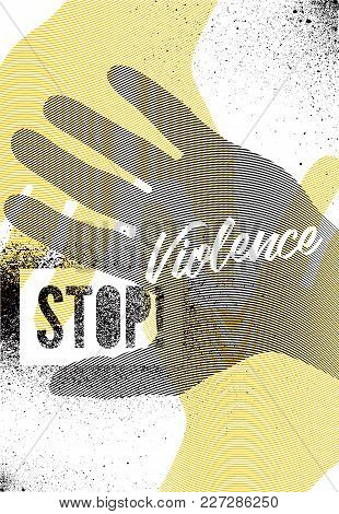 Stop Violence. Typographic Retro Grunge Splash Stencil Protest Poster. Vector Illustration.