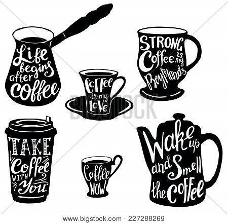 Vector Coffee Set With Cute Coffee Quotes And Sayings. Calligraphic Handwritten Short Phrases About