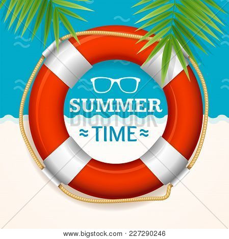 Summer Time Banner With A Life Buoy And Green Palm Leaf Concept Ocean Or Sea Resort. Vector Illustra