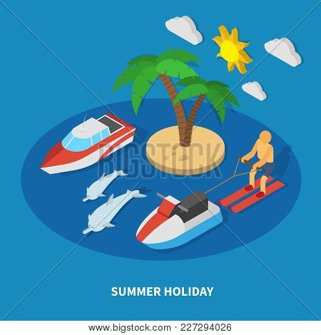 Summer Holiday Isometric Composition With Motor Yacht, Jet Ski, Island With Palm Tree, Dolphins Vect