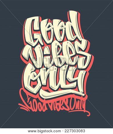 Good Vibes Only. Vector Handwritten Lettering. Print For T-shirt