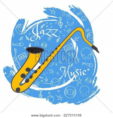 Saxophone. Wind Musical Instrument. Jazz Instruments, On Abstract Blue Background. With Additional P