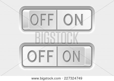 On And Off Toggle Switch Buttons. White Interface Elements. Vector 3d Illustration