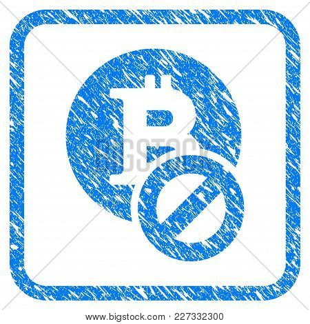 Forbidden Bitcoin Rubber Seal Stamp Imitation. Icon Vector Symbol With Grunge Design And Dirty Textu