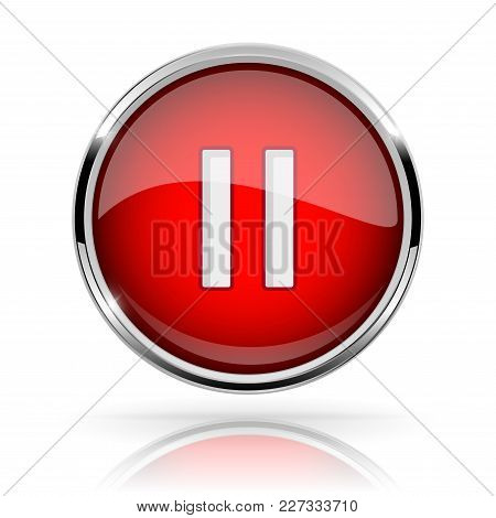 Red Round Media Button. Pause Button. Shiny Icon With Chrome Frame And With Reflection. Vector 3d Il