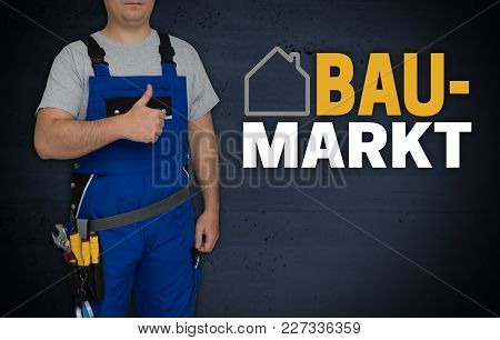 Baumarkt (in German Hardware Store) Concept And Craftsman With Thumbs Up.