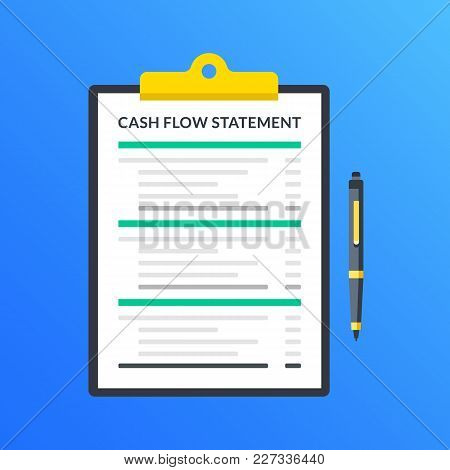 Cash Flow Statement. Clipboard With Financial Statement, Financial Report And Pen. Modern Flat Desig